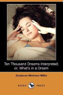 Ten Thousand Dreams Interpreted Or What S In A Dream Dodo Press
