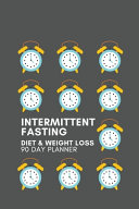 Intermittent Fasting Diet Weight Loss 90 Day Planner