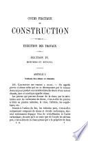 Cours pratique de construction  r  dig   conform  ment au paragraphe 5 du programme officiel des connaissances pratiques exig  es pour devenir ing  nieur