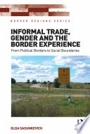 Informal Trade  Gender and the Border Experience