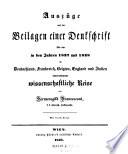 Auszüge aus den Beilagen einer Denkschrift über eine in den Jahren 1837 und 1838 in Deutschland, Frankreich, Belgien, England und Italien unternommene wissenschaftliche Reise ... Mit einem Atlas