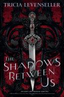 The Shadows Between Us Book