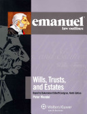 Emanuel Law Outlines  Wills  Trusts  and Estates Keyed to Dukeminier Sitkoff  Ninth Edition