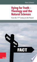 Vying for Truth     Theology and the Natural Sciences