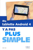 Ma tablette Android 4 Y a pas plus simple