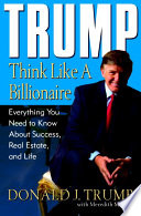 Trump  Think Like a Billionaire
