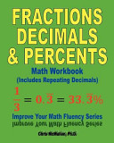 Fractions  Decimals  and Percents Math Workbook  Includes Repeating Decimals