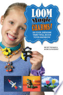 Loom Magic Charms! Projects Of Every Variety From Bracelets Rings
