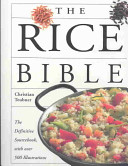 The Rice Bible : foods in the world: chocolate and cheese....