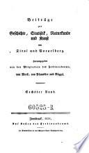 Beiträge zur Geschichte, Statistik, Naturkunde und Kunst von Tirol und Vorarlberg. Hrsg. von (..... ) von Mersi, (..... ) von Pfaundler und (..... ) Röggel