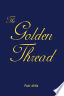 The Golden Thread : live, i am reconciled that there is no...