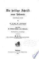 Die heilige Schrift neuen Testaments zusammenhängend untersucht