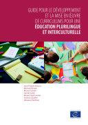 Guide pour le développement et la mise en œuvre de curriculums pour une éducation plurilingue et interculturelle Book