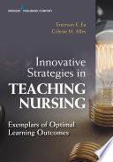 Innovative Strategies In Teaching Nursing