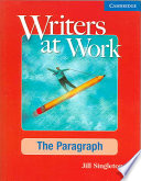 Writers at Work  The Paragraph Student s Book