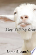 Stop Talking Crap