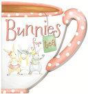 Bunnies For Tea