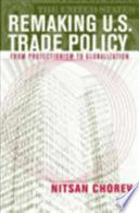 Remaking U S Trade Policy