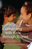 Connecting with Kids Through Stories Or Neglect Are Notoriously Difficult To Reach Through