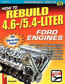 How To Rebuild 4 6 5 4 Liter Ford Engines