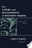 The Nature And Development Of Decision Making
