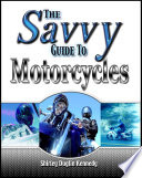 The Savvy Guide to Motorcycles