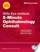 Wills Eye Institute 5 Minute Ophthalmology Consult