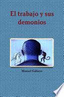 El Trabajo y sus demonios