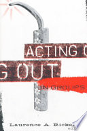 Ebook Acting Out in Groups Epub Laurence A. Rickels Apps Read Mobile