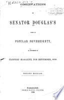Observations on Senator Douglas s views of popular sovereignty  as expressed in Harpers  magazine  for September  1859