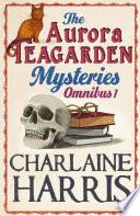 The Aurora Teagarden Mysteries  Omnibus 1