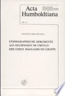 Ethnographische Dokumente aus Neuspanien im Umfeld der Codex Magliabechi-Gruppe