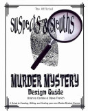 Suspects and Sleuth s Murder Mystery Design Guide