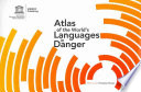 Atlas of the World s Languages in Danger
