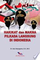HAKIKAT DAN MAKNA PILKADA LANGSUNG DI INDONESIA