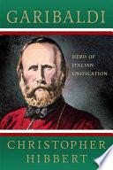 Garibaldi  Hero of Italian Unification