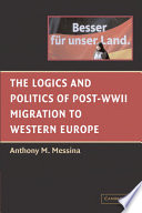 The Logics and Politics of Post WWII Migration to Western Europe
