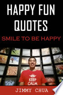 Happy Fun Quotes - Smile to Be Happy