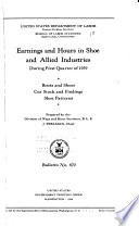 Earnings and Hours in Shoe and Allied Industries During First Quarter of 1939