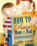 How to Raise Mom   Dad