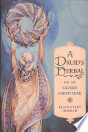 A Druid s Herbal for the Sacred Earth Year