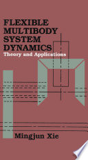 Flexible Multibody System Dynamics Theory And Applications