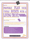 How to Properly Plan Your  total  Estate with a Living Trust  Without the Lawyer s Fees