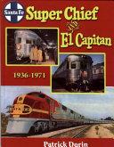 Santa Fe Super Chief and El Capitan 1936 1971