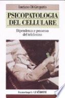 Psicopatologia del cellulare  Dipendenza e possesso del telefonino
