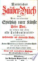 Natürliches Zauber-Buch, oder Neu-eröfneter Spielplatz rarer Künste , erster Theil