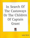 In Search Of The Castaways Or The Children Of Captain Grant