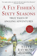 A Fly Fisher S Sixty Seasons