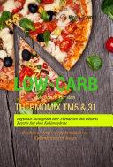 Low Carb Kochbuch f  r den Thermomix TM5   31 Regionale Mittagessen oder Abendessen und Desserts