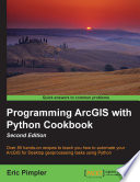 Programming ArcGIS with Python Cookbook